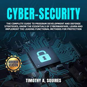 Cyber-Security Audiobook By Timothy A. Squires cover art