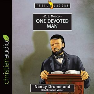 D.L. Moody: One Devoted Man Audiobook By Nancy Drummond cover art