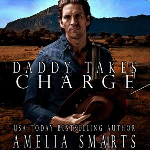 Daddy Takes Charge Audiobook By Amelia Smarts cover art