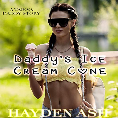 Daddy's Ice Cream Cone Audiobook By Hayden Ash cover art