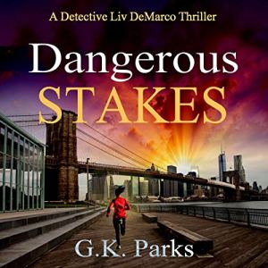 Dangerous Stakes Audiobook By G.K. Parks cover art