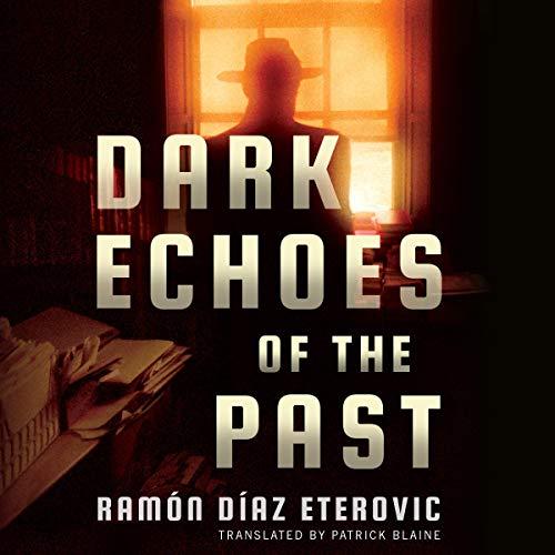 Dark Echoes of the Past Audiobook By Ramón Díaz Eterovic, Patrick Blaine - translator cover art