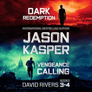 David Rivers, Books 3-4: Dark Redemption & Vengeance Calling Audiobook By Jason Kasper cover art