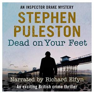 Dead on Your Feet (An Exciting British Crime Thriller) Audiobook By Stephen Puleston cover art