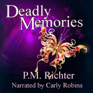 Deadly Memories Audiobook By P. M. Richter cover art