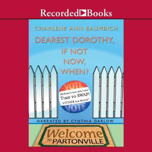 Dearest Dorothy, If Not Now, When? Audiobook By Charlene Baumbich cover art