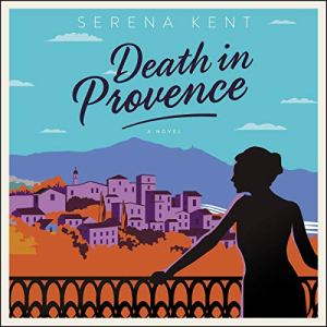 Death in Provence: A Novel Audiobook By Serena Kent cover art