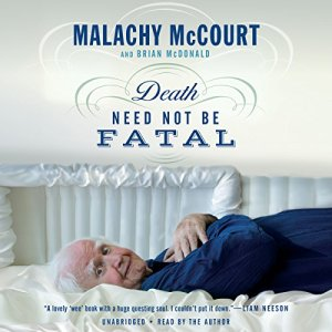 Death Need Not Be Fatal Audiobook By Malachy McCourt, Brian McDonald cover art