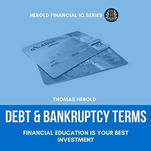 Debt & Bankruptcy Terms: Financial Education Is Your Best Investment Audiobook By Thomas Herold cover art