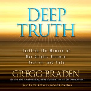 Deep Truth Audiobook By Gregg Braden cover art