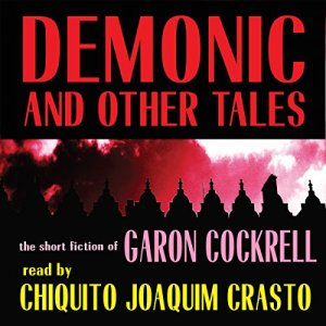 Demonic and Other Tales Audiobook By Garon Cockrell cover art