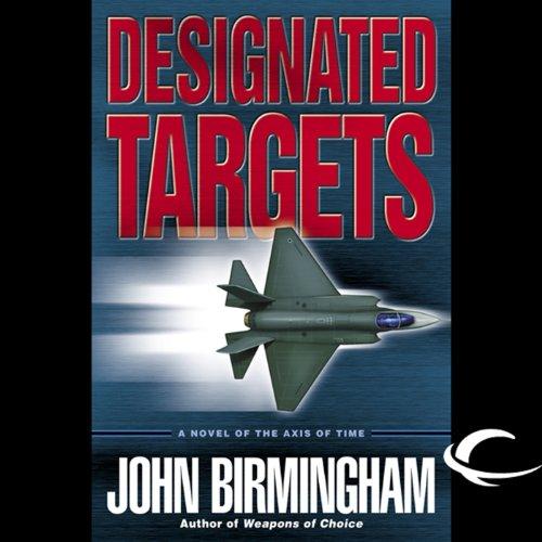 Designated Targets Audiobook By John Birmingham cover art