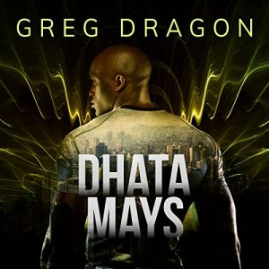 Dhata Mays Audiobook By Greg Dragon cover art