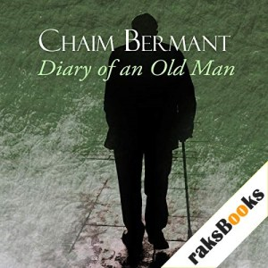 Diary of an Old Man Audiobook By Chaim Bermant cover art