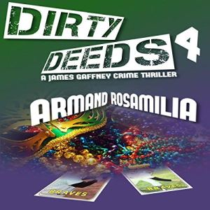 Dirty Deeds 4 Audiobook By Armand Rosamilia cover art