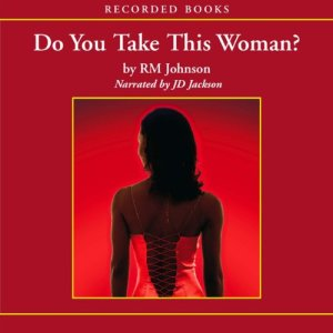 Do You Take This Woman? Audiobook By R. M. Johnson cover art