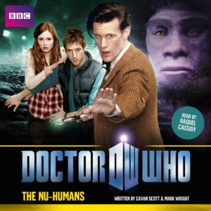 Doctor Who: The Nu-Humans Audiobook By Cavan Scott, Mark Wright cover art