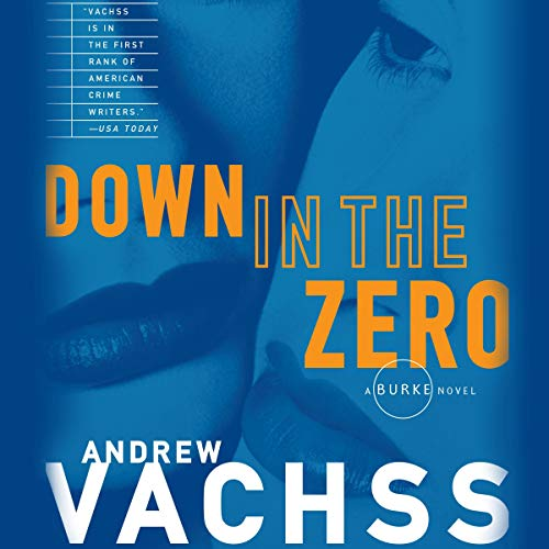 Down in the Zero Audiobook By Andrew Vachss cover art