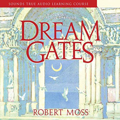 Dream Gates Audiobook By Robert Moss cover art