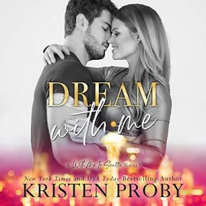 Dream with Me Audiobook By Kristen Proby cover art