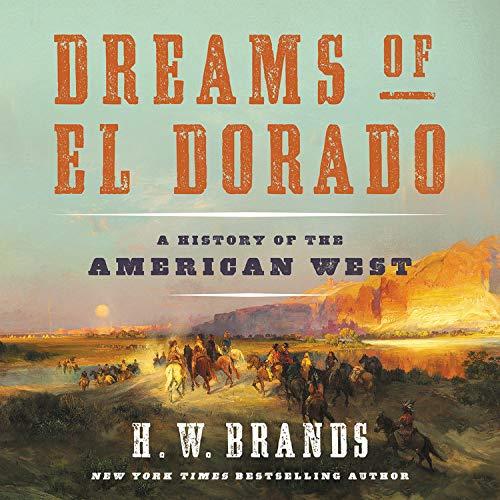 Dreams of El Dorado Audiobook By H. W. Brands cover art