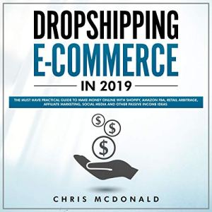 Dropshipping E-commerce in 2019 Audiobook By Chris McDonald cover art