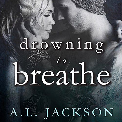 Drowning to Breathe Audiobook By A . L. Jackson cover art