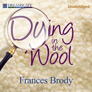 Dying in the Wool Audiobook By Frances Brody cover art