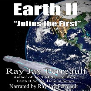 Earth II: Julius the First Audiobook By Ray Jay Perreault cover art