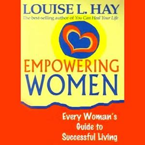 Empowering Women Audiobook By Louise L. Hay cover art