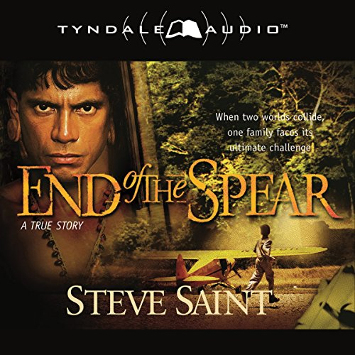End of the Spear Audiobook By Steve Saint cover art