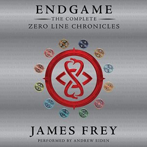 Endgame: The Complete Zero Line Chronicles Audiobook By James Frey cover art