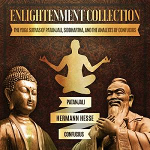 Enlightenment Collection Audiobook By Patanjali, Hermann Hesse, Confucius cover art