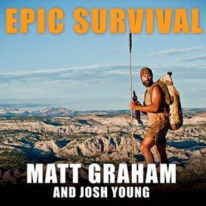 Epic Survival Audiobook By Matt Graham, Josh Young cover art