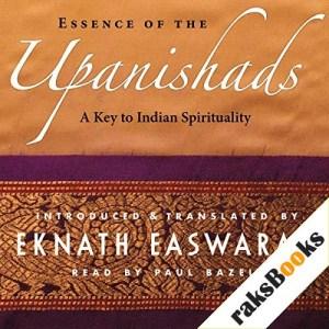 Essence of the Upanishads Audiobook By Eknath Easwaran cover art