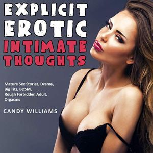 Explicit Erotic Intimate Thoughts Audiobook By Candy Williams cover art
