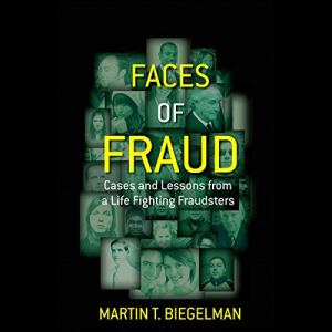 Faces of Fraud Audiobook By Martin T. Biegelman cover art