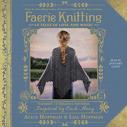 Faerie Knitting Audiobook By Alice Hoffman, Lisa Hoffman cover art