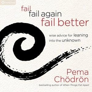 Fail, Fail Again, Fail Better Audiobook By Pema Chödrön cover art