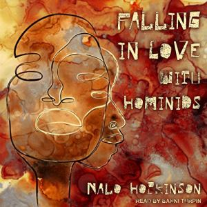 Falling in Love with Hominids Audiobook By Nalo Hopkinson cover art