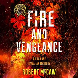 Fire and Vengeance Audiobook By Robert McCaw cover art