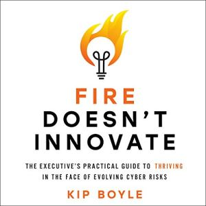Fire Doesn't Innovate Audiobook By Kip Boyle cover art