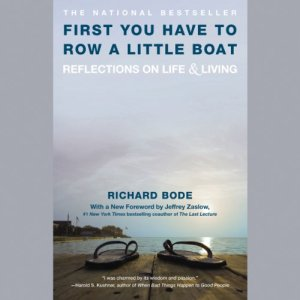 First You Have to Row a Little Boat Audiobook By Richard Bode, Jeffrey Zaslow cover art
