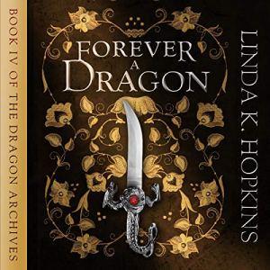 Forever a Dragon Audiobook By Linda K. Hopkins cover art