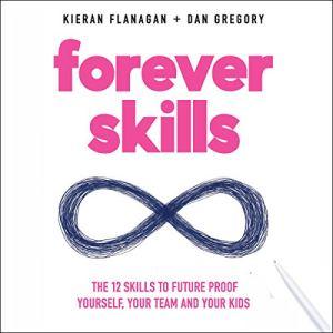 Forever Skills Audiobook By Kieran Flanagan, Dan Gregory cover art
