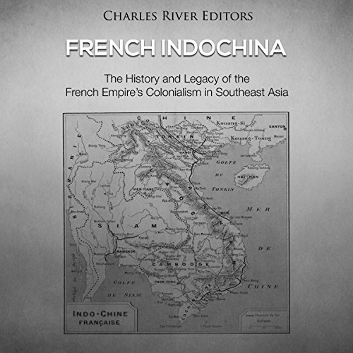 French Indochina Audiobook By Charles River Editors cover art