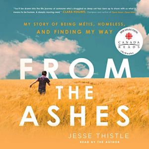 From the Ashes Audiobook By Jesse Thistle cover art