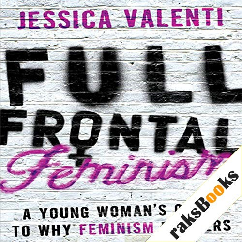 Full Frontal Feminism Audiobook By Jessica Valenti cover art