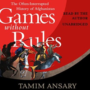 Games Without Rules Audiobook By Tamim Ansary cover art