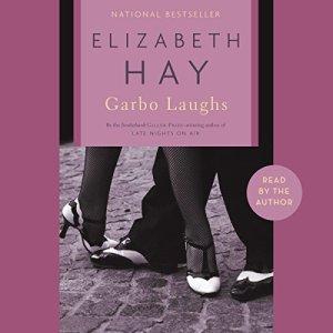 Garbo Laughs Audiobook By Elizabeth Hay cover art